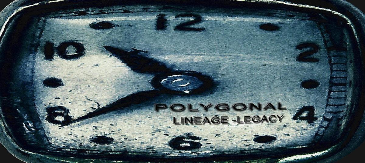 Polygonal -Lineage_Legacy 2018